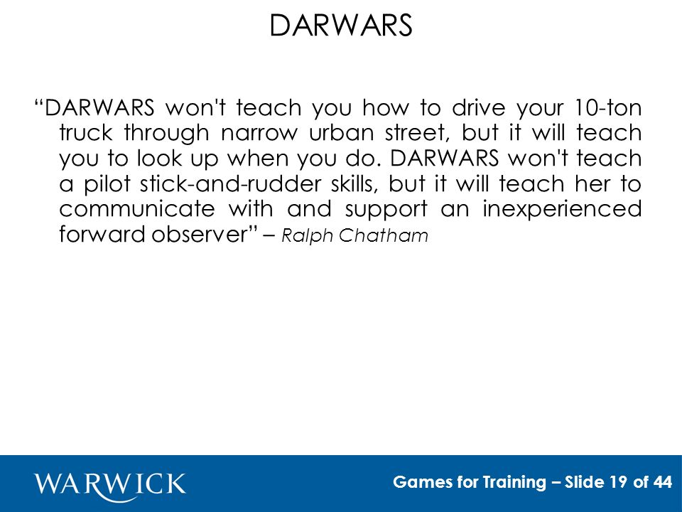 DARWARS won t teach you how to drive your 10-ton truck through narrow urban street, but it will teach you to look up when you do.
