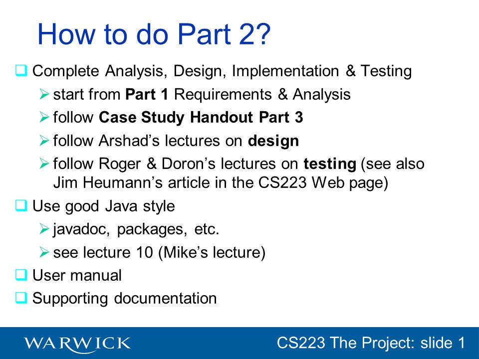 CG152 Introduction: slide 1 CS223 The Project: slide 1 How to do Part 2.