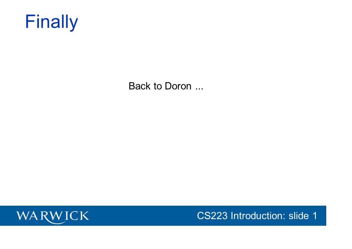 CG152 Introduction: slide 1 CS223 Introduction: slide 1 Finally Back to Doron...