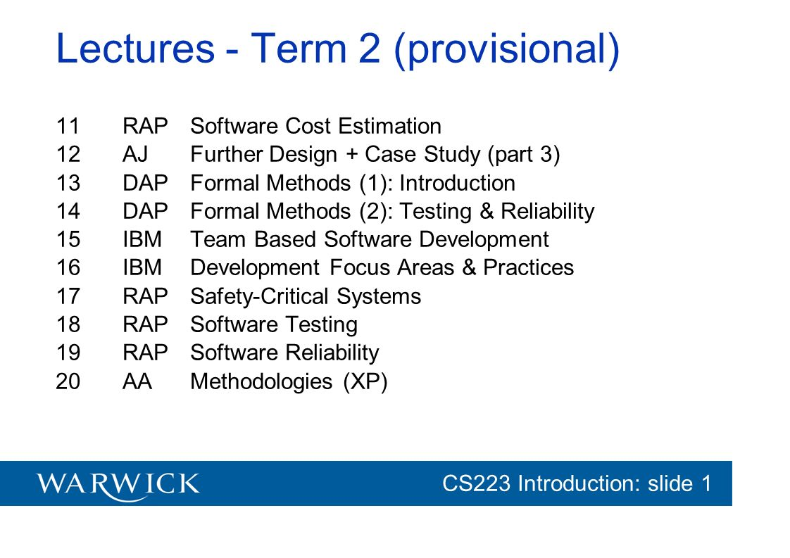 CG152 Introduction: slide 1 CS223 Introduction: slide 1 Objectives (with lecture & suggested reading plan) Understand System Modelling Learn UML (Unified Modelling Language) (Lecture 4: BD ch.