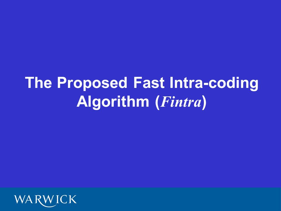 The Proposed Fast Intra-coding Algorithm ( Fintra )