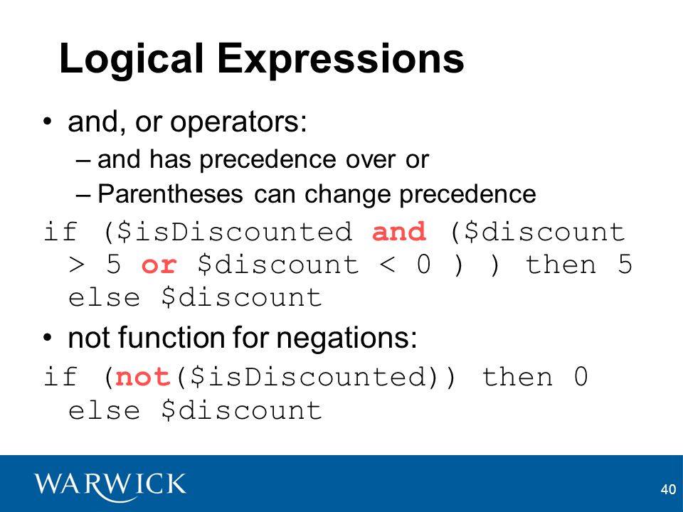 40 Logical Expressions and, or operators: –and has precedence over or –Parentheses can change precedence if ($isDiscounted and ($discount > 5 or $discount < 0 ) ) then 5 else $discount not function for negations: if (not($isDiscounted)) then 0 else $discount