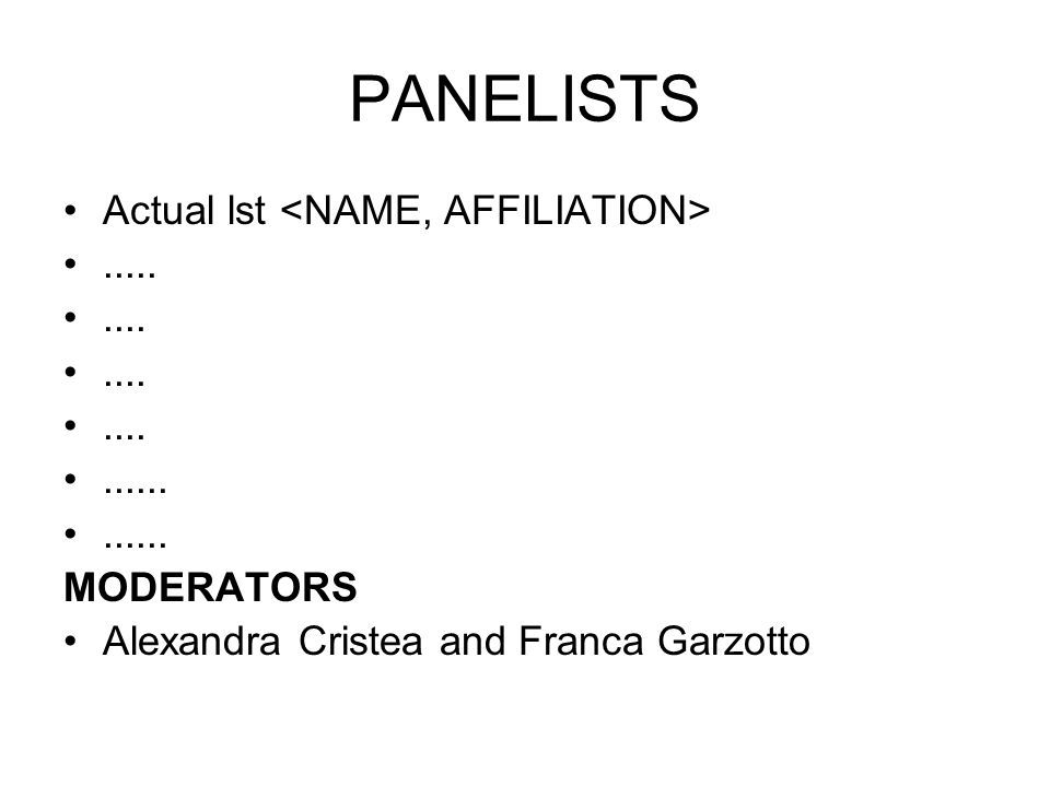 PANELISTS Actual lst MODERATORS Alexandra Cristea and Franca Garzotto
