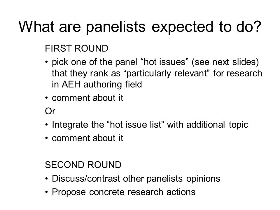 What are panelists expected to do.