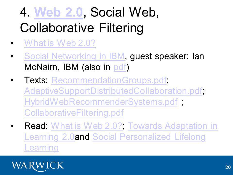 20 4. Web 2.0, Social Web, Collaborative FilteringWeb 2.0 What is Web 2.0.