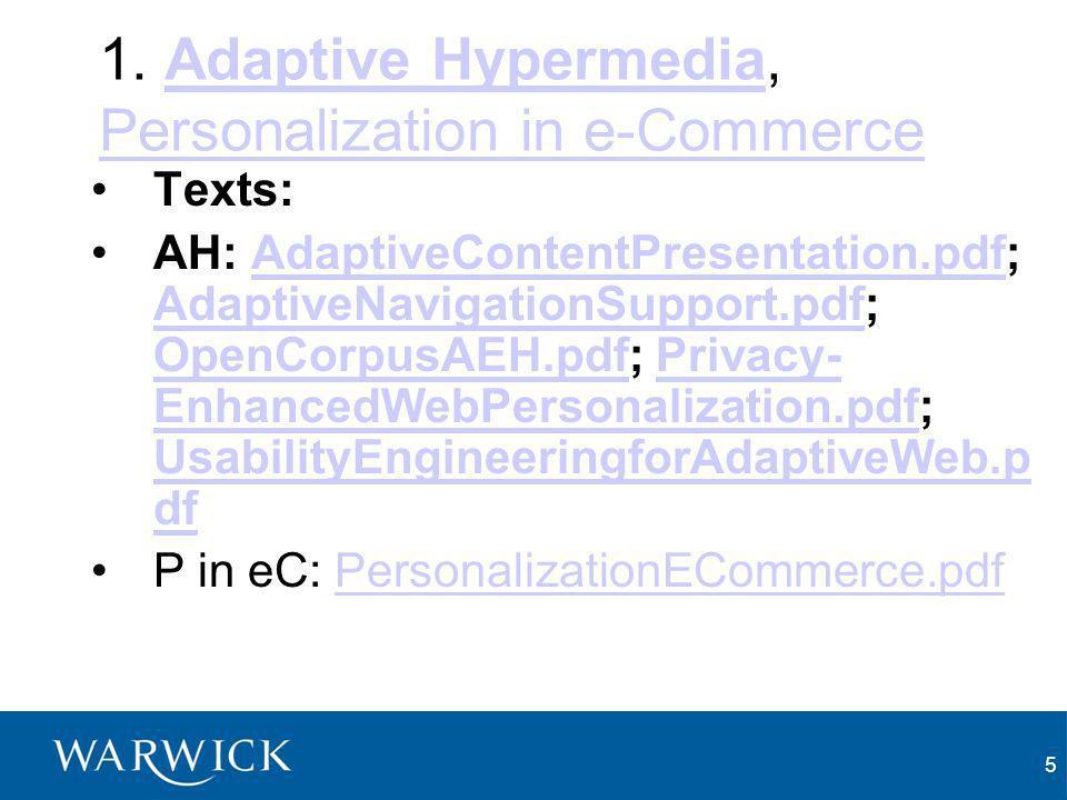 5 1. Adaptive Hypermedia, Personalization in e-CommerceAdaptive Hypermedia Personalization in e-Commerce Texts: AH: AdaptiveContentPresentation.pdf; A