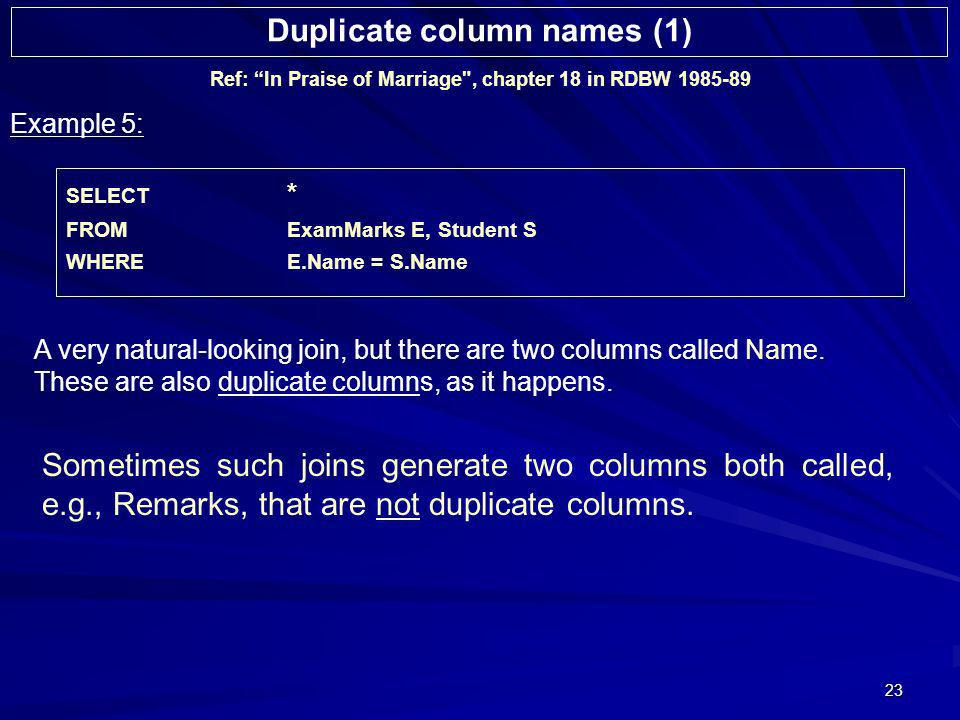 23 Example 5: A very natural-looking join, but there are two columns called Name.