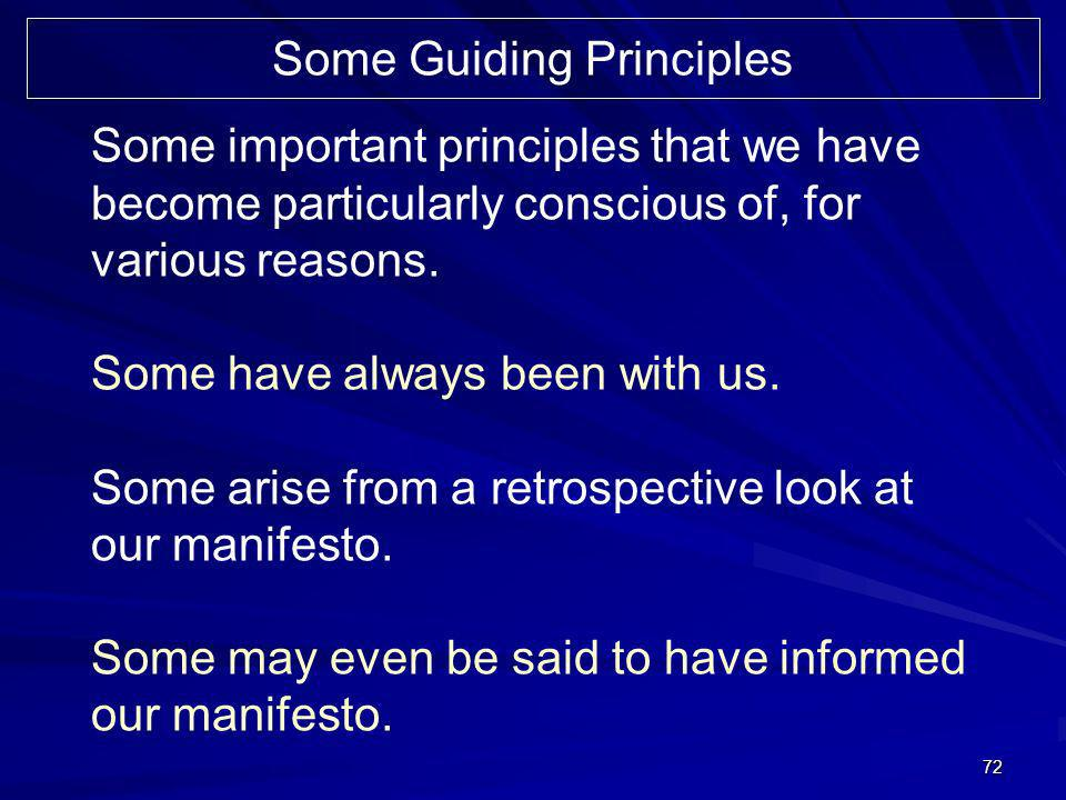 72 Some important principles that we have become particularly conscious of, for various reasons.