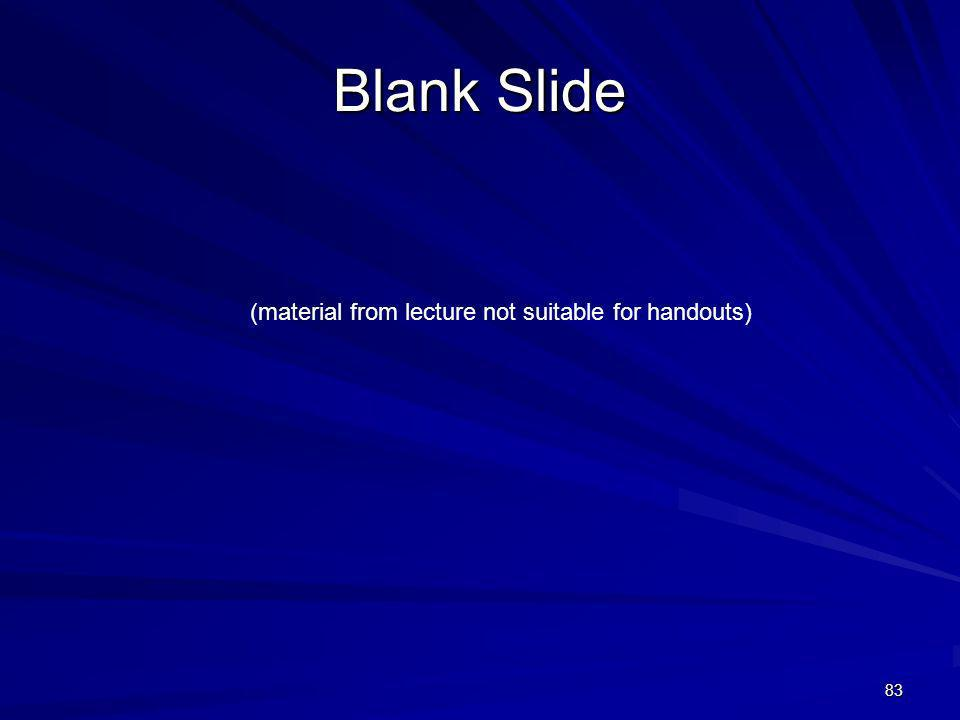 83 Blank Slide (material from lecture not suitable for handouts)