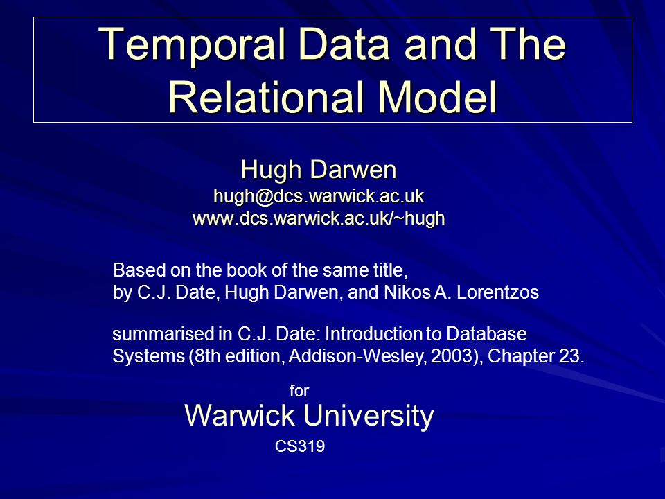 2 Temporal Data and The Relational Model Authors: C.J.