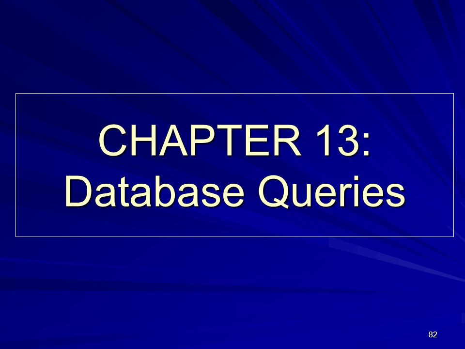 82 CHAPTER 13: Database Queries