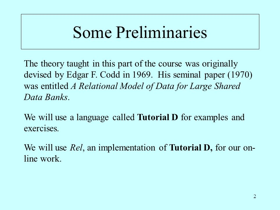 2 Some Preliminaries The theory taught in this part of the course was originally devised by Edgar F.