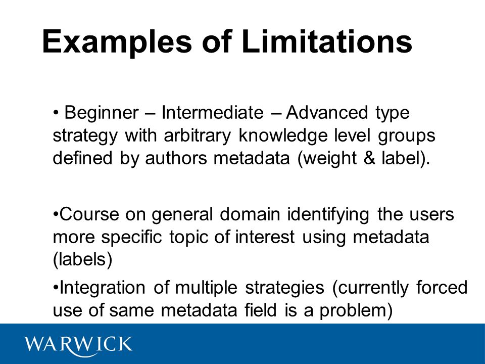 Examples of Limitations Beginner – Intermediate – Advanced type strategy with arbitrary knowledge level groups defined by authors metadata (weight & label).