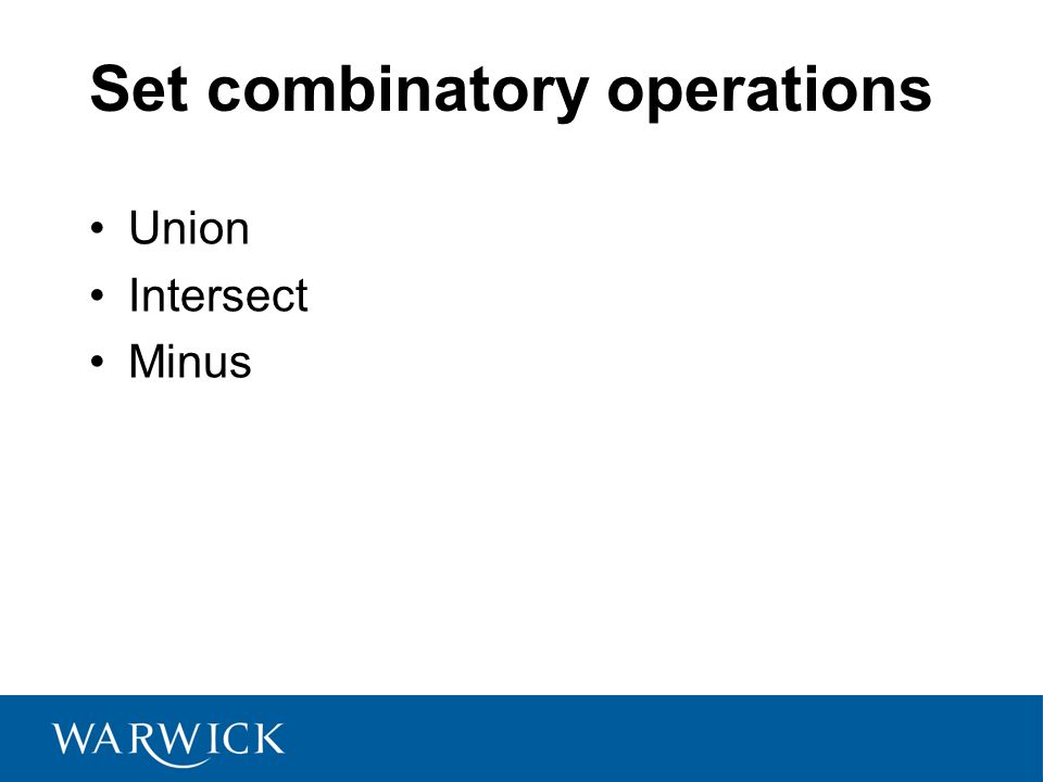 Set combinatory operations Union Intersect Minus
