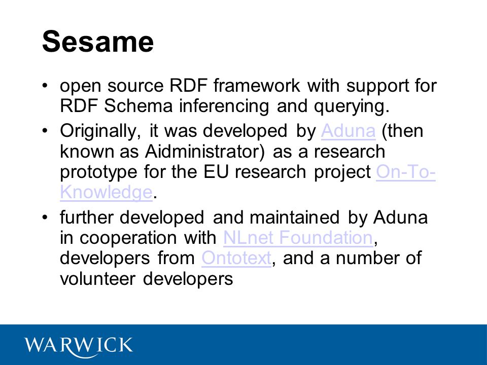 Sesame open source RDF framework with support for RDF Schema inferencing and querying.
