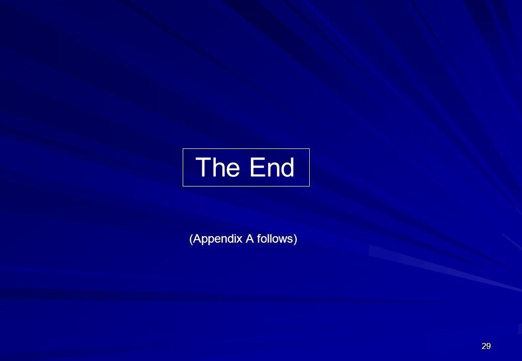 29 (Appendix A follows) The End