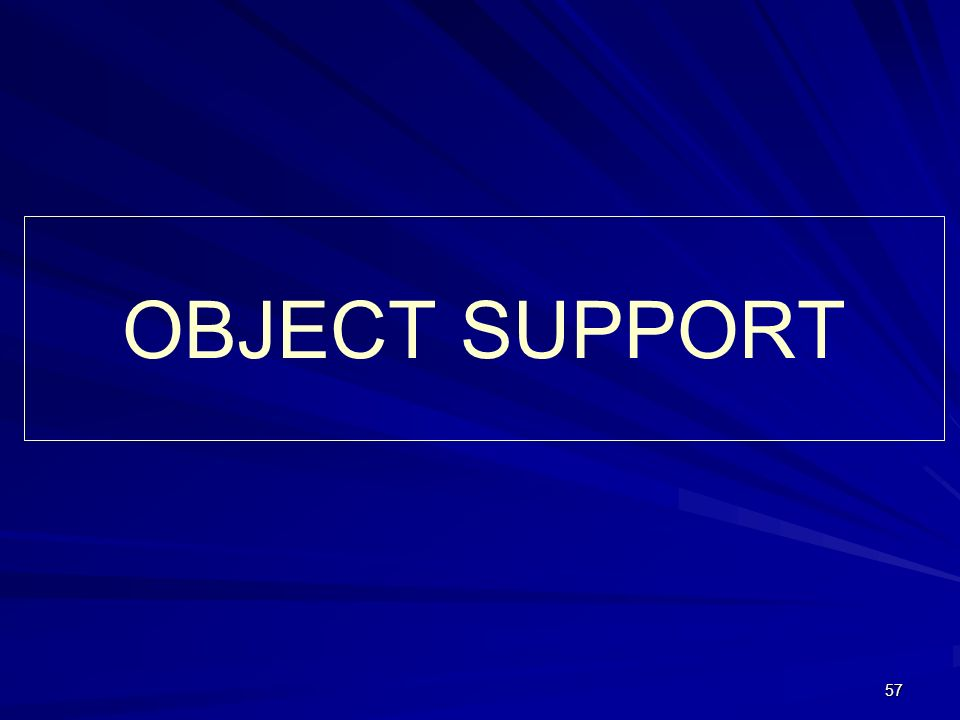 57 OBJECT SUPPORT