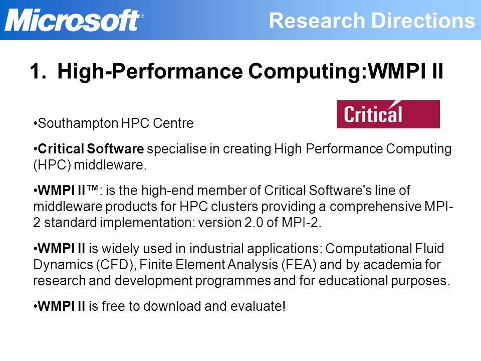 1.High-Performance Computing:WMPI II Southampton HPC Centre Critical Software specialise in creating High Performance Computing (HPC) middleware. WMPI
