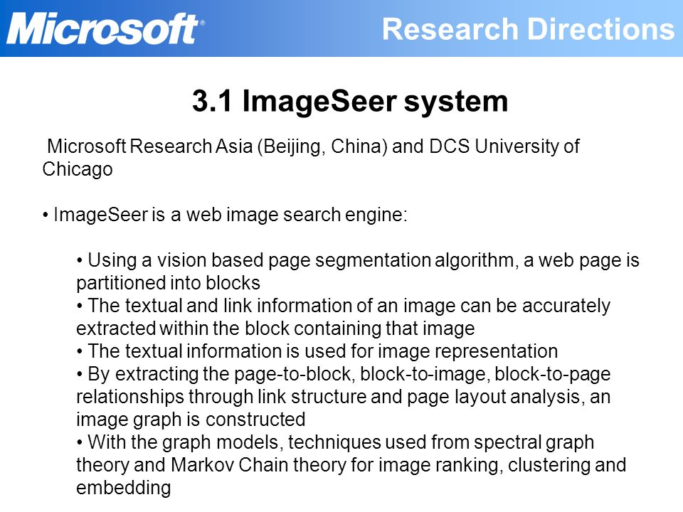3.1 ImageSeer system Microsoft Research Asia (Beijing, China) and DCS University of Chicago ImageSeer is a web image search engine: Using a vision bas