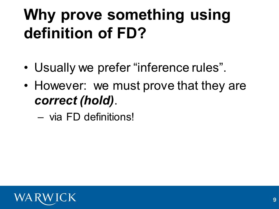 9 Why prove something using definition of FD. Usually we prefer inference rules.