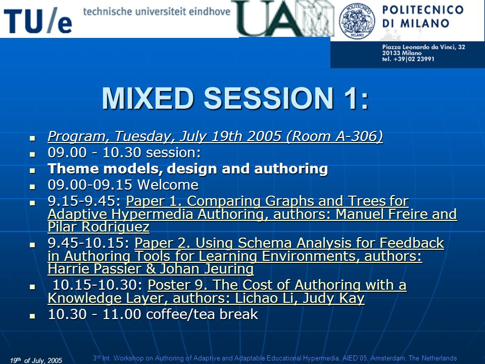 19 th of July, 2005 3 rd Int. Workshop on Authoring of Adaptive and Adaptable Educational Hypermedia, AIED05, Amsterdam, The Netherlands MIXED SESSION