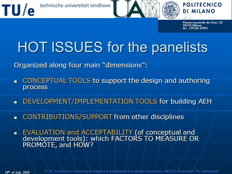 19 th of July, 2005 3 rd Int. Workshop on Authoring of Adaptive and Adaptable Educational Hypermedia, AIED05, Amsterdam, The Netherlands HOT ISSUES fo