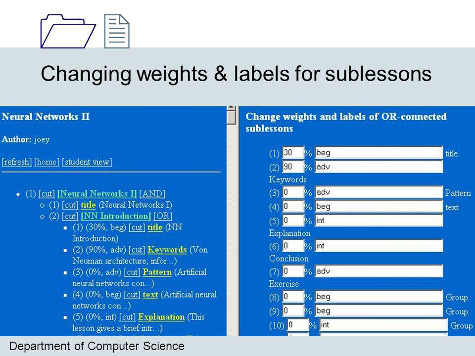 1212 Department of Computer Science Changing weights & labels for sublessons