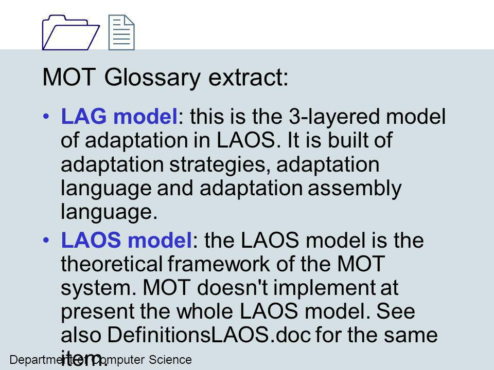 1212 Department of Computer Science MOT Glossary extract: LAG model: this is the 3-layered model of adaptation in LAOS.