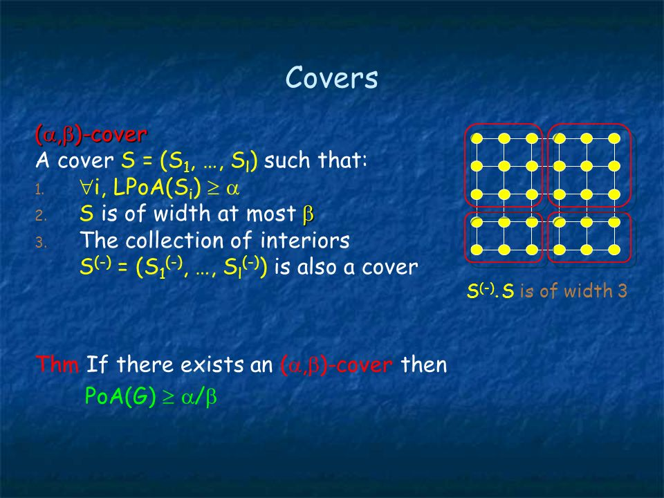 Covers (, )-cover A cover S = (S 1, …, S l ) such that: 1.