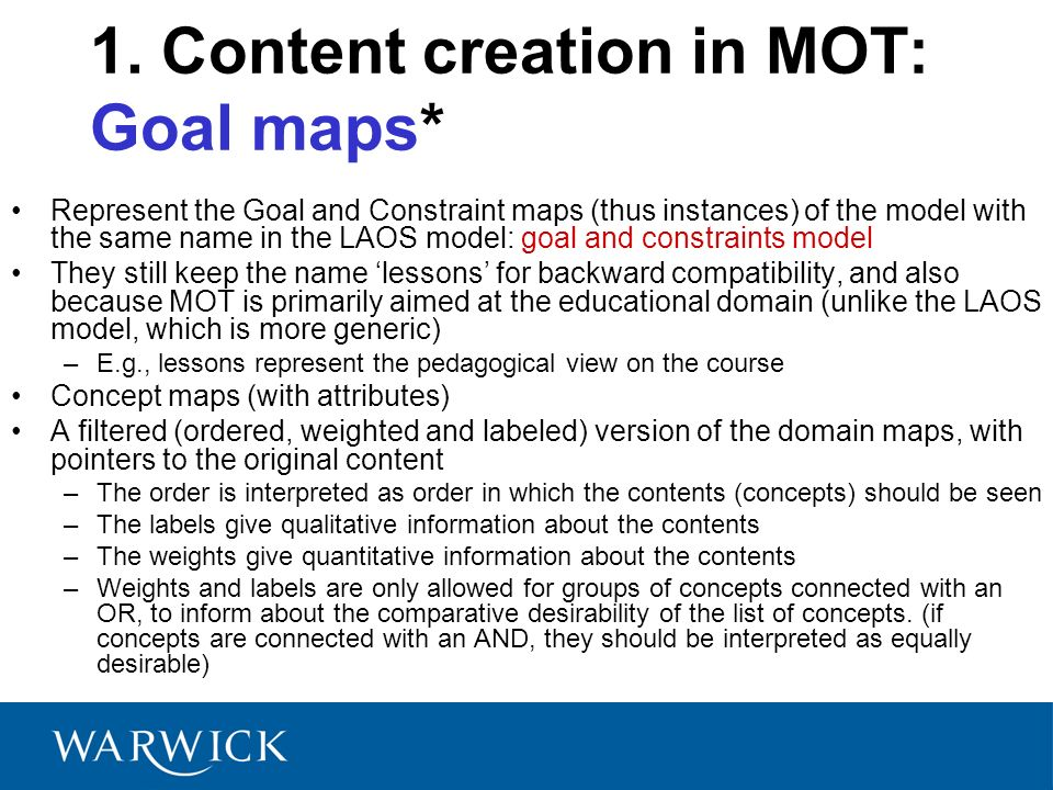 1. Content creation in MOT: Goal maps* Represent the Goal and Constraint maps (thus instances) of the model with the same name in the LAOS model: goal