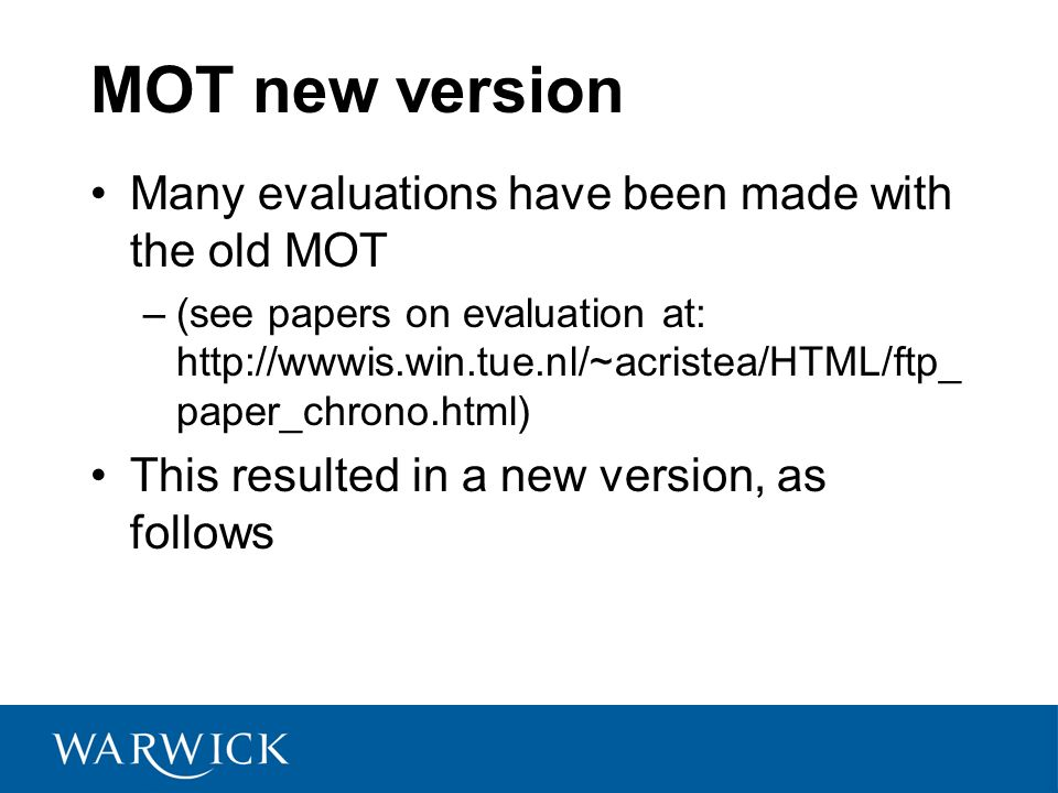 MOT new version Many evaluations have been made with the old MOT –(see papers on evaluation at: http://wwwis.win.tue.nl/~acristea/HTML/ftp_ paper_chrono.html) This resulted in a new version, as follows