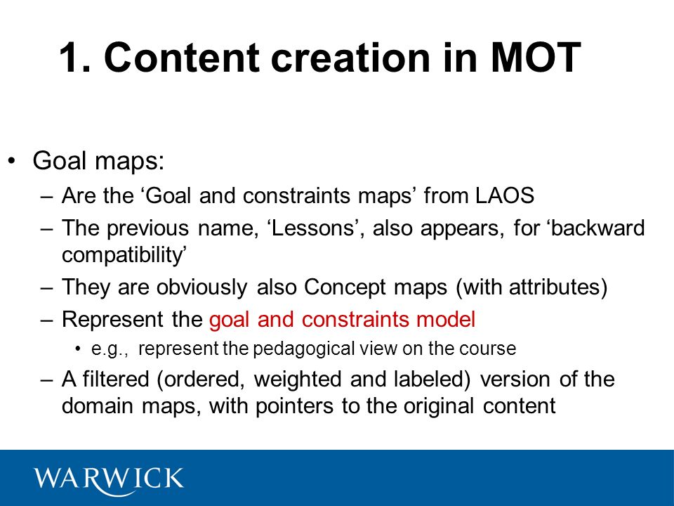 1. Content creation in MOT Goal maps: –Are the Goal and constraints maps from LAOS –The previous name, Lessons, also appears, for backward compatibili