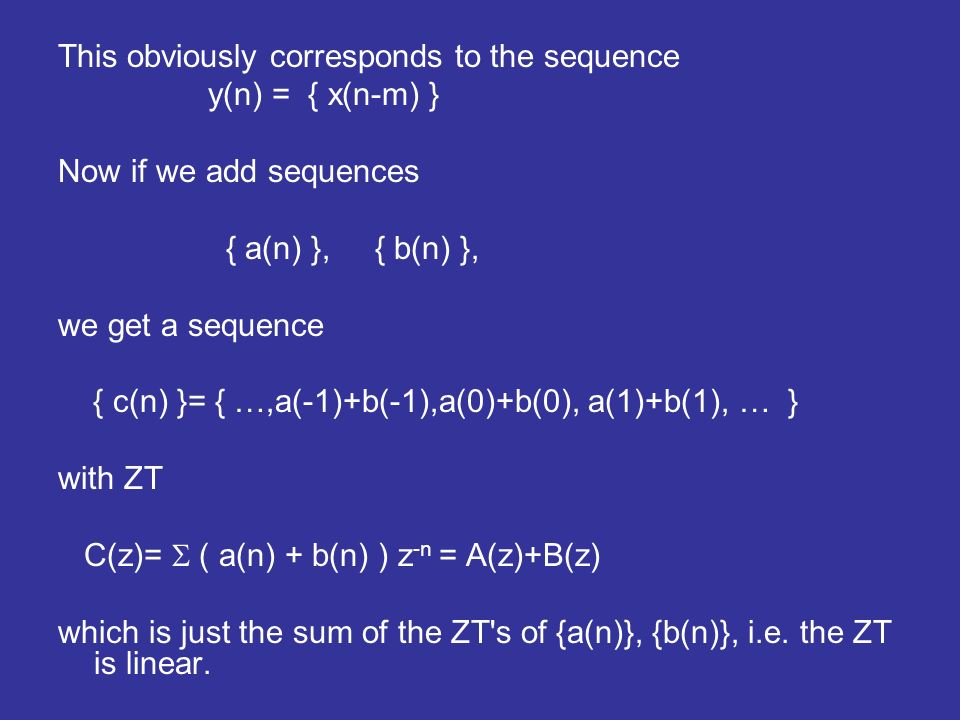 Now consider the product of two ZT s C(z) = A(z) B(z) for example.