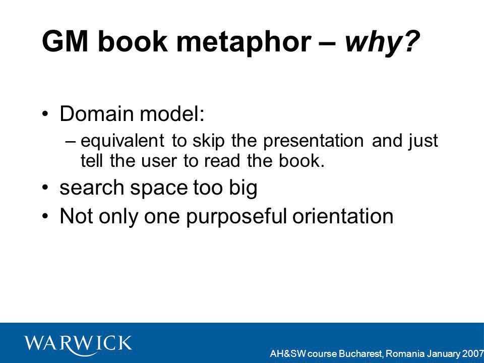 AH&SW course Bucharest, Romania January 2007 GM book metaphor – why.