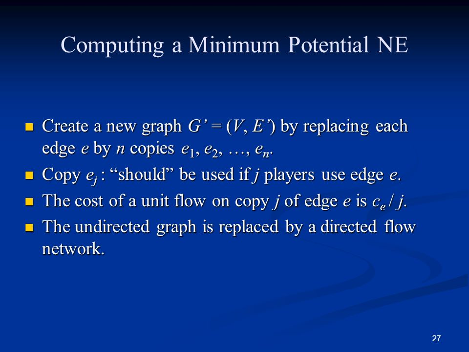 27 Create a new graph G = (V, E) by replacing each edge e by n copies e 1, e 2, …, e n. Create a new graph G = (V, E) by replacing each edge e by n co