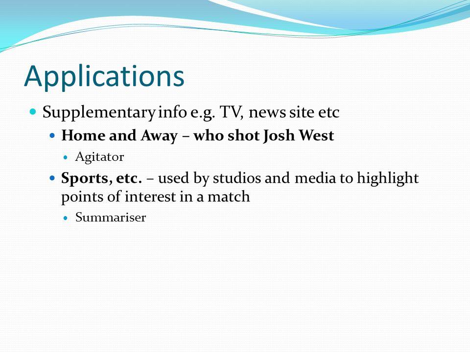 Applications Supplementary info e.g.