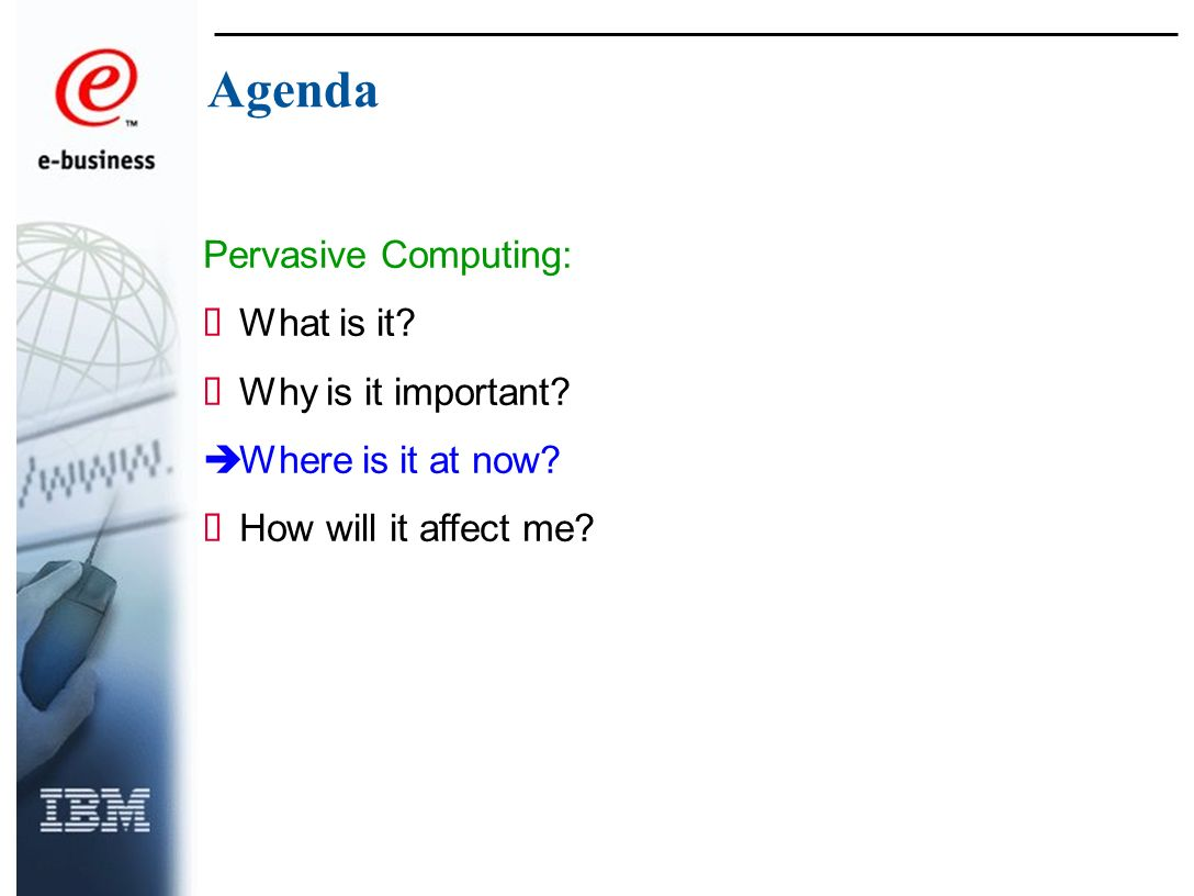 Pervasive Computing: What is it. Why is it important.