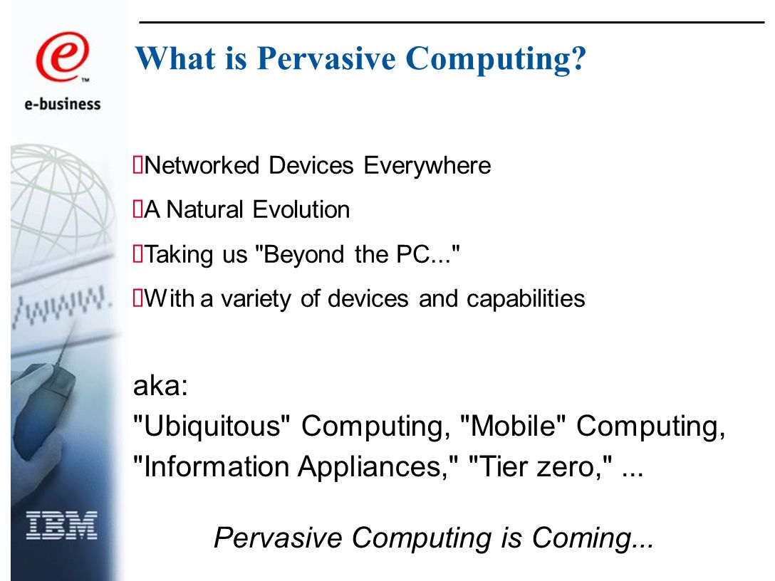 Pervasive Computing: What is it.Why is it important.