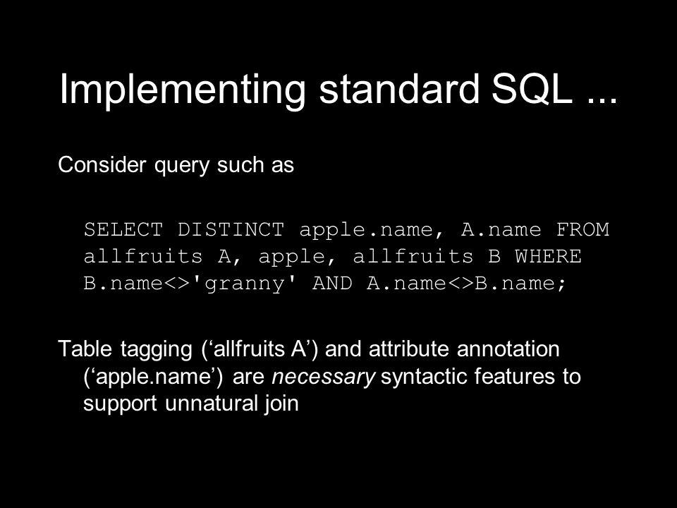 Implementing standard SQL...