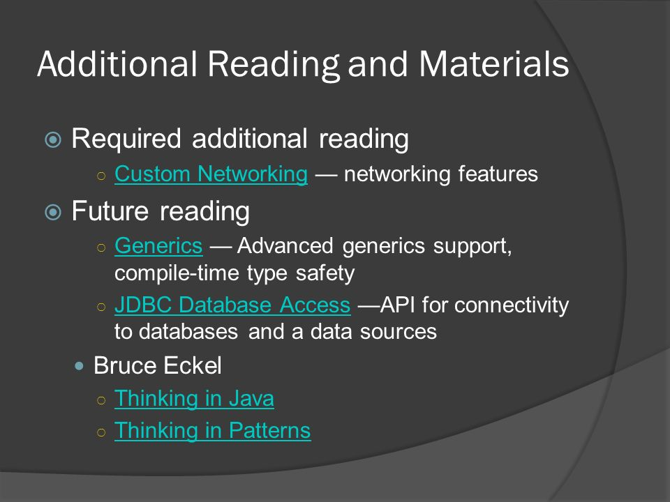 Additional Reading and Materials Required additional reading Custom Networking networking features Custom Networking Future reading Generics Advanced
