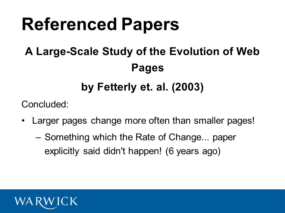 Referenced Papers A Large-Scale Study of the Evolution of Web Pages by Fetterly et.