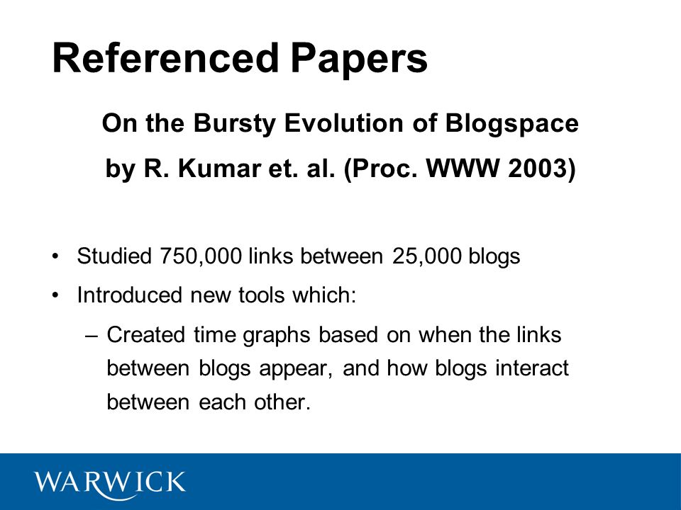 Referenced Papers On the Bursty Evolution of Blogspace by R.
