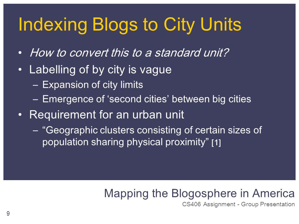 Mapping the Blogosphere in America CS406 Assignment - Group Presentation 9 Indexing Blogs to City Units How to convert this to a standard unit? Labell