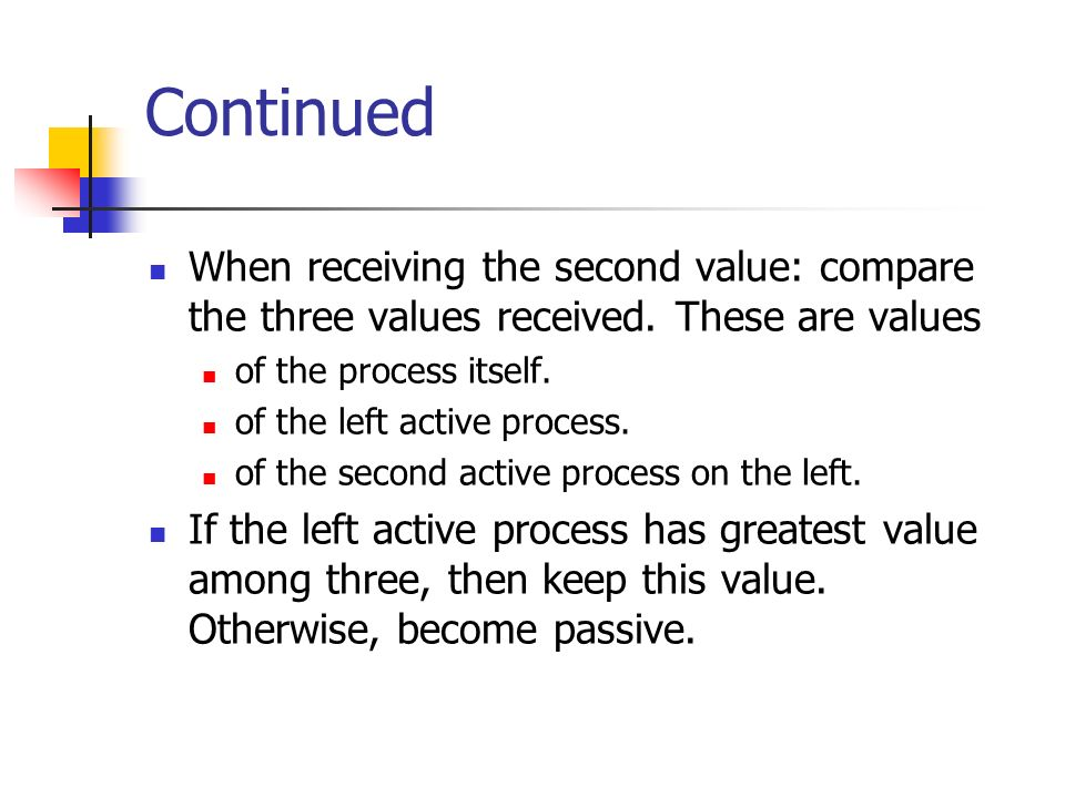 Continued When receiving the second value: compare the three values received.