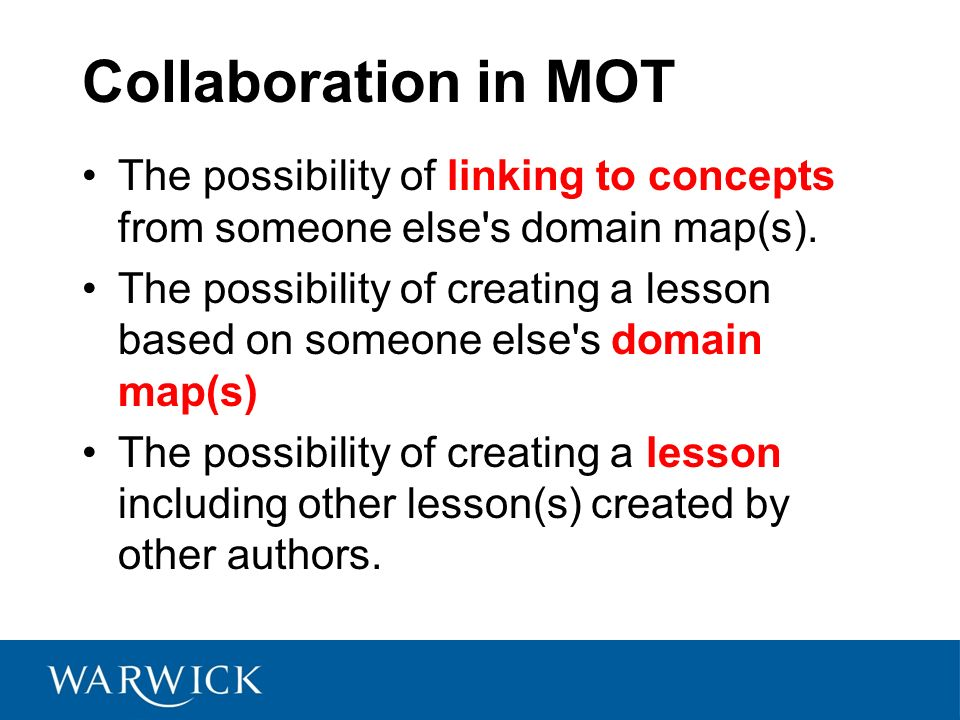 Collaboration in MOT The possibility of linking to concepts from someone else s domain map(s).