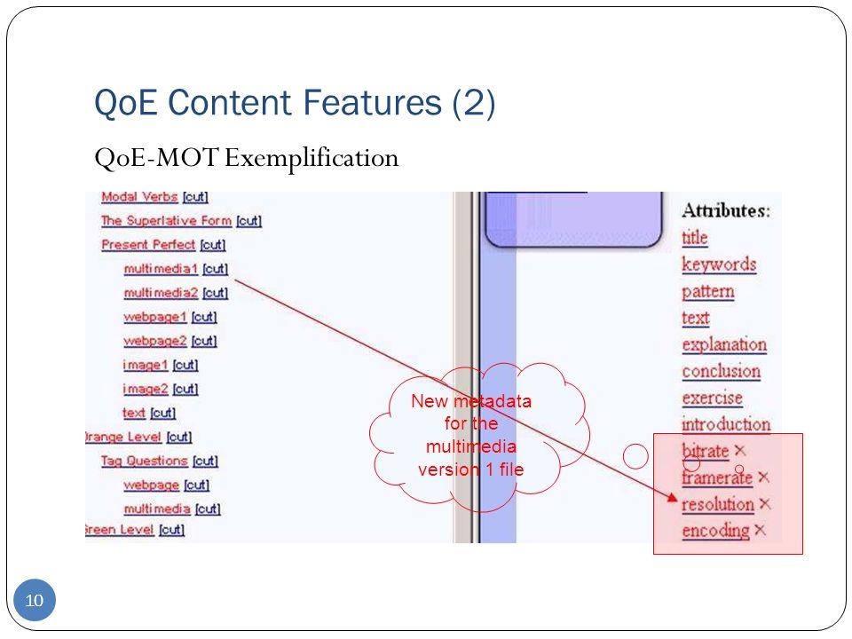 10 QoE Content Features (2) QoE-MOT Exemplification New metadata for the multimedia version 1 file