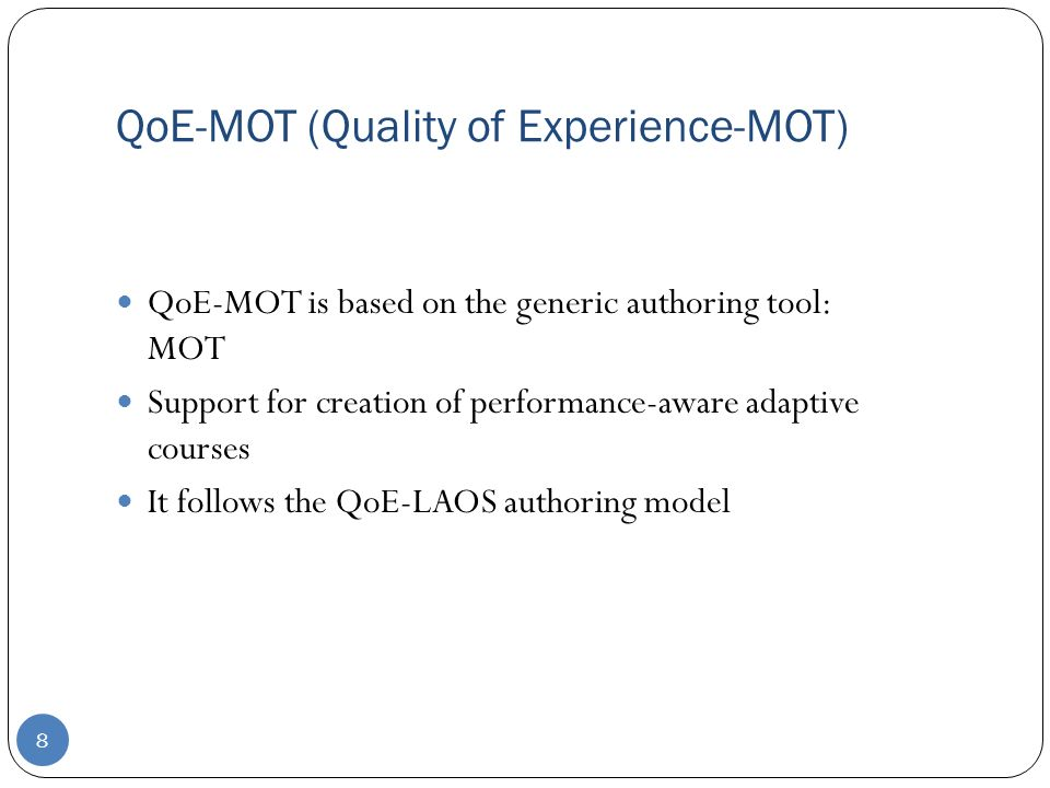 9 QoE-MOT: Content Features (1) Stores various versions with different properties for each file File characteristics metadata are also kept Text: size, length, format (e.g.
