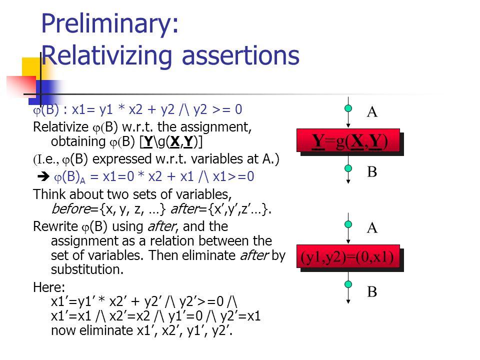 Preliminary: Relativizing assertions (B) : x1= y1 * x2 + y2 /\ y2 >= 0 Relativize B) w.r.t.