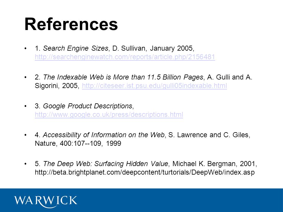 References 1. Search Engine Sizes, D. Sullivan, January 2005, http://searchenginewatch.com/reports/article.php/2156481 http://searchenginewatch.com/re