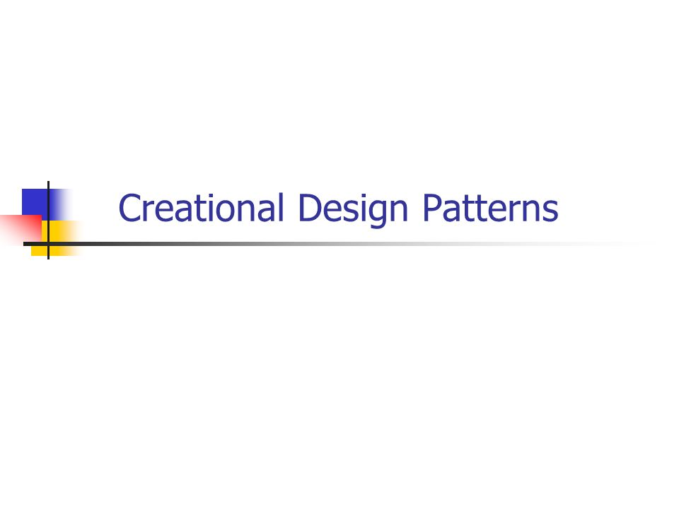 Creational DP: Abstracts the instantiation process Helps make a system independent of how objects are created, composed, represented.